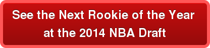 See the Next Rookie of the Year  at the 2014 NBA Draft