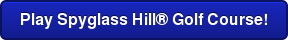 Play Spyglass HillGolf Course!