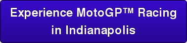 Experience MotoGP Racing  in Indianapolis