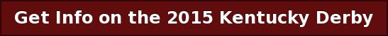 Get Info on the 2015 Kentucky Derby