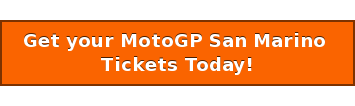 Get your MotoGP San Marino  Tickets Today!