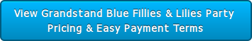 View Grandstand Blue Fillies & Lilies Party  Pricing & Easy Payment Terms