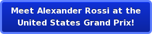 Meet Alexander Rossi at the United States Grand Prix!