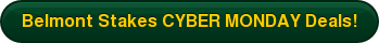 Belmont Stakes CYBER MONDAY Deals!