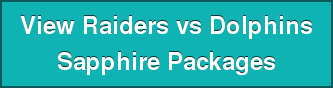 View Raiders vs Dolphins Sapphire Packages