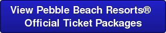 View Pebble Beach Resorts   Official Ticket Packages
