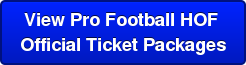 View Pro Football HOF  Official Ticket Packages