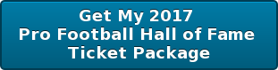 Get My 2017  Pro Football Hall of Fame  Ticket Package