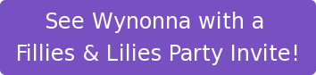 See Wynonna with a   Fillies & Lilies Party Invite!