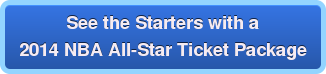 See the Starters with a 2014 NBA All-Star Ticket Package