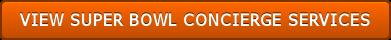 VIEW SUPER BOWL CONCIERGE SERVICES