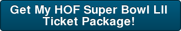 Get My HOF Super Bowl LII  Ticket Package!