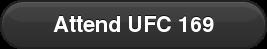 Attend UFC 169