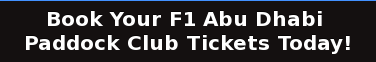 Book Your F1 Abu Dhabi  Paddock Club Tickets Today!