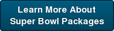 Learn More About Super Bowl Packages