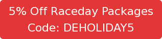5% Off Raceday Packages Code: DEHOLIDAY5