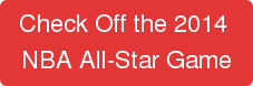 Check Off the 2014  NBA All-Star Game
