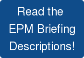 Read the  EPM Briefing Descriptions!