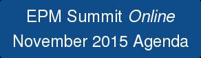 EPM Summit Online November 2015 Agenda