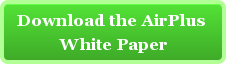 Download the AirPlus  White Paper