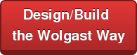Design/Build  the Wolgast Way