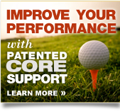 Improve your performance with patented core support
