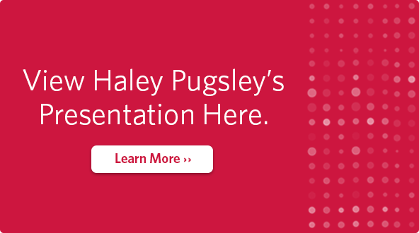 View Haley Pugsley's Presentation Here