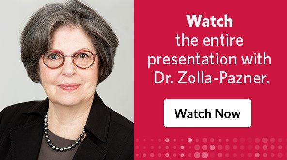 Watch the entire presentation with Dr. Zolla-Pazner.