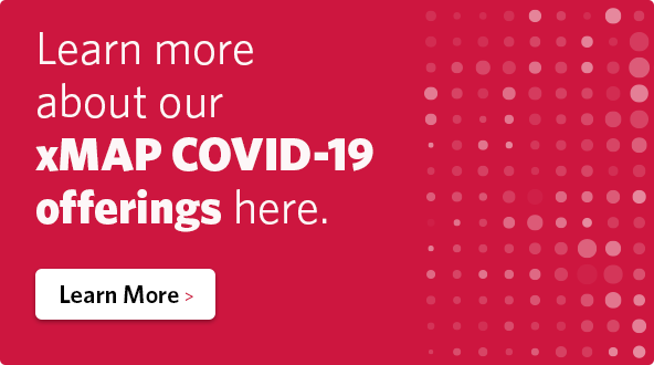 Learn more about our xMAP COVID-19 offering here.