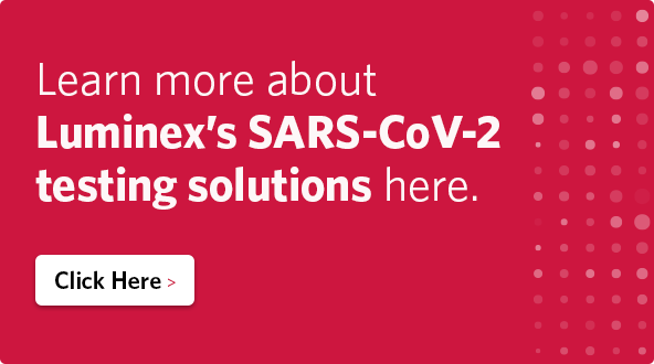 Learn more about Luminex's SARS-CoV-2 testing solutions here.