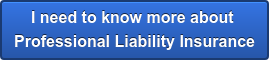 I need to know more about  Professional Liability Insurance