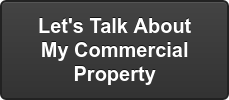 Let's Talk About My Commercial Property