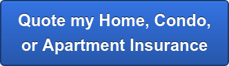 Quote my Home, Condo, or Apartment Insurance