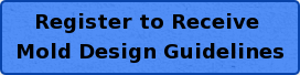 Register to Receive  Mold Design Guidelines