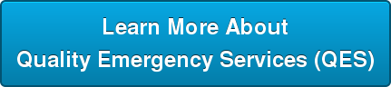 Learn More About Quality Emergency Services (QES)