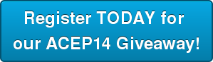 Register TODAY for  our ACEP14 Giveaway!
