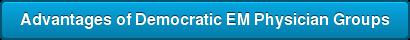 Advantages of Democratic EM Physician Groups