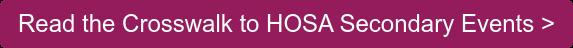 Read the Crosswalk to HOSA Secondary Events >