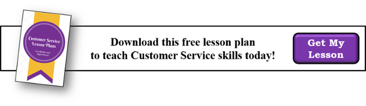 Get My Free Customer Service Lesson Plan >