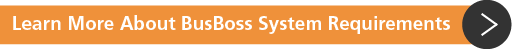 Learn More About BusBoss System Requirements