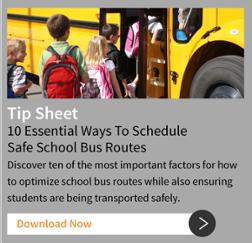 Tip Sheet - 10 Essential Ways To Schedule Safe School Bus Routes - Download Now