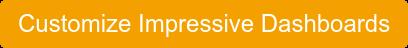 Customize Impressive Dashboards