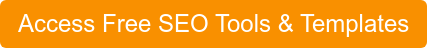 Access Free SEO Tools & Templates