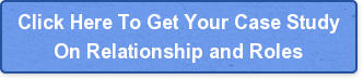 Click Here To Get Your Case StudyOn Relationship and Roles