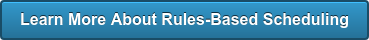 Learn More About Rules-Based Scheduling