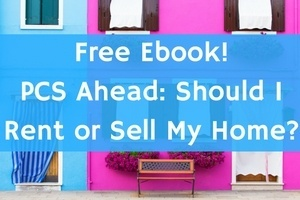 Download Free Ebook - PCS Ahead: Should I Rent or Sell My Home?