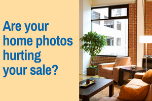 Are your home photos hurting your sale?