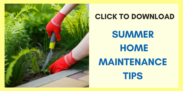Click Here to Download Summer Home Maintenance Checklist