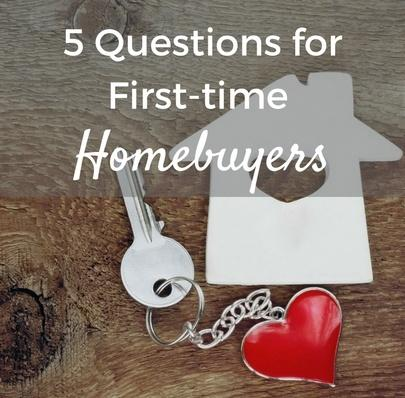 Be Prepared: 5 Questions for First Time Homebuyers
