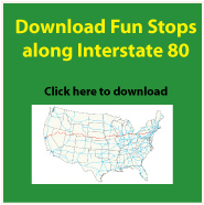Interstate 80 Fun Stops Click here to Download